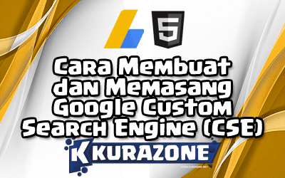 Cara Membuat dan Memasang Google Custom Search Engine (CSE)