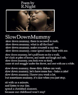Slow Down Mommy