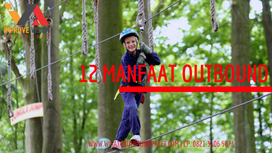 12 manfaat outbound anak wisata outbound pacet improve vision