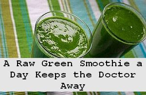 https://foreverhealthy.blogspot.com/2012/04/raw-green-smoothie-day-keeps-doctor.html#more