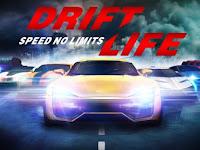 Drift Life:Speed No Limits Apk versi 1.0.4 Terbaru 2016