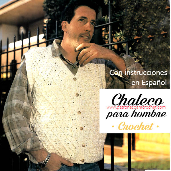 Chaleco Crochet para Hombre / Paso a paso | Patrones para Crochet