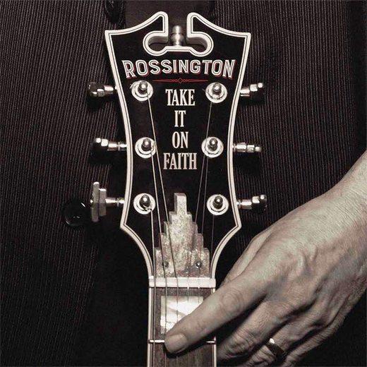 ROSSINGTON - Take It On Faith (2016) full
