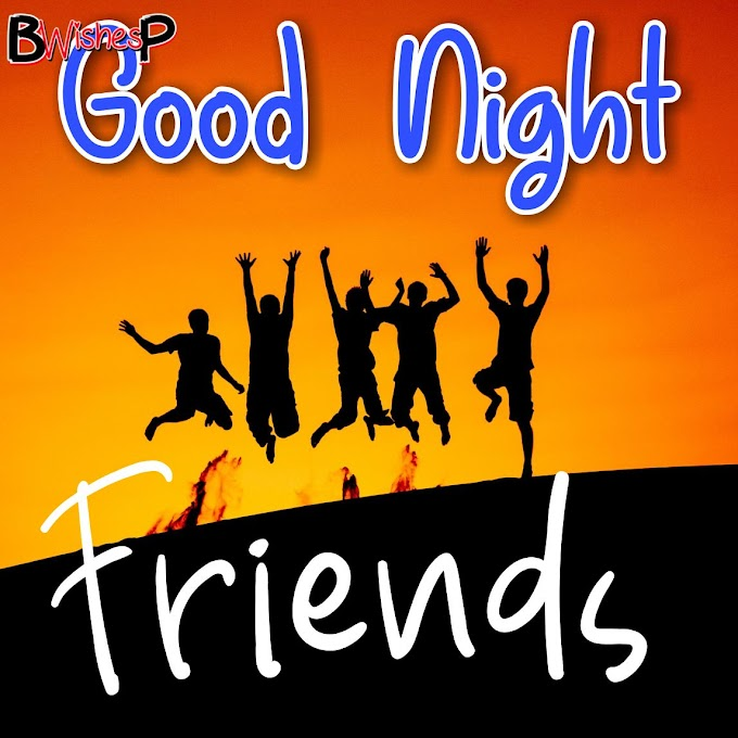 Good night images pictures for friends | Good Night Images for friends free download