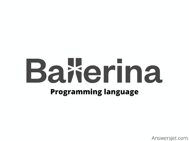 Ballerina Programming Language: History, Features and Applications
