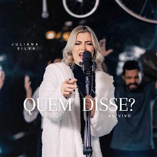 Baixar Música Gospel Quem Disse - Juliana Silva Mp3