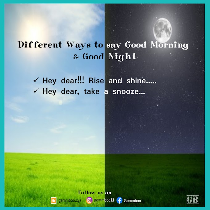 Different Ways to say Good Morning and Good Night : Some Creative ways to say Morning and Night Greetings : Morning and Night Conversations in ENGLISH