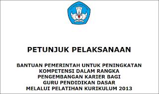 Petunjuk Pelaksanaan  Bantuan Pemerintah Dalam Rangka Pengembangan Karir Guru