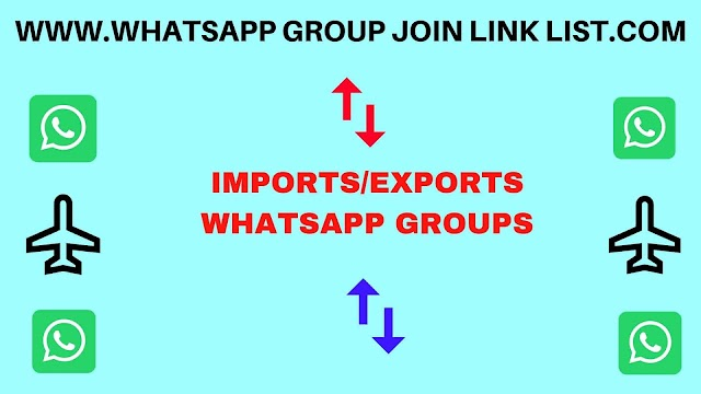 Imports/Exports WhatsApp Group Join Link List