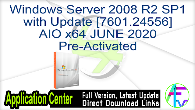 Windows Server 2008 R2 SP1 with Update [7601.24556] AIO x64 JUNE 2020 Pre-Activated