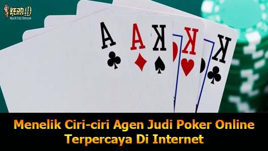 Menelik Ciri-ciri Agen Judi Poker Online Terpercaya Di Internet