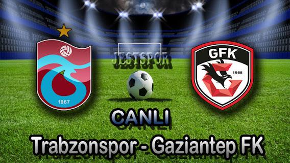 Trabzonspor - Gaziantep FK Jestspor izle