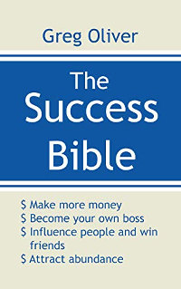 The Success Bible by Greg Oliver
