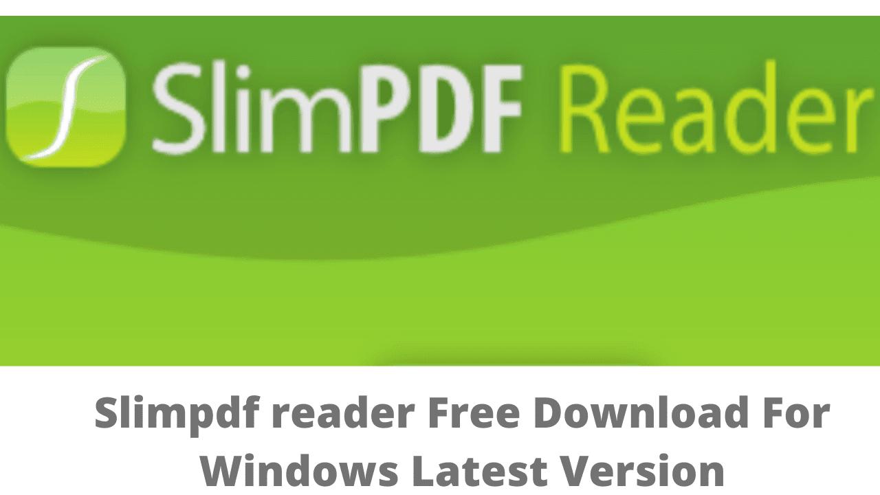 Slimpdf reader Free Download For Windows Latest Version