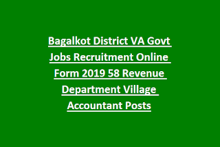 Bagalkot District VA Govt Jobs Recruitment Online Form 2019 58 Revenue Department Village Accountant Posts