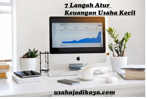 7 Langah Atur Keuangan Usaha Kecil