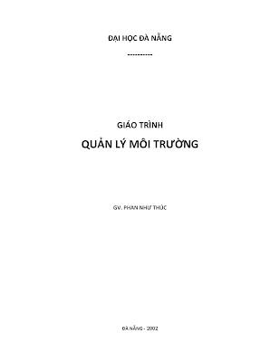 [EBOOK] GIÁO TRÌNH QUẢN LÝ MÔI TRƯỜNG, GV. PHAN NHƯ THÚC, ĐẠI HỌC ĐÀ NẴNG