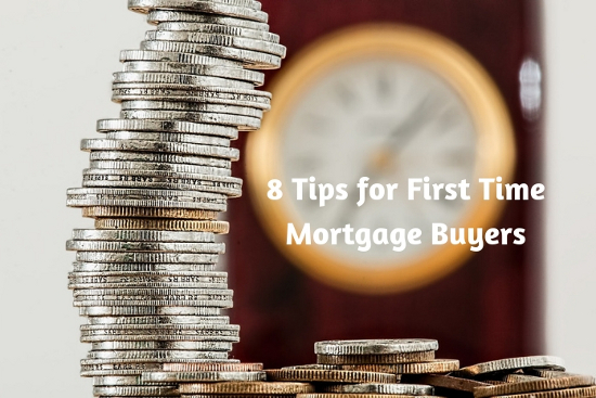 8 Tips for First Time Mortgage Buyers