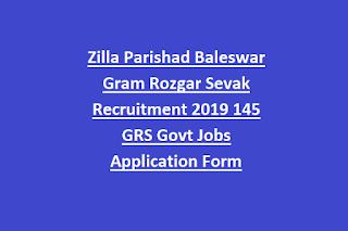 Zilla Parishad Baleswar Gram Rozgar Sevak Recruitment 2019 145 GRS Govt Jobs Application Form