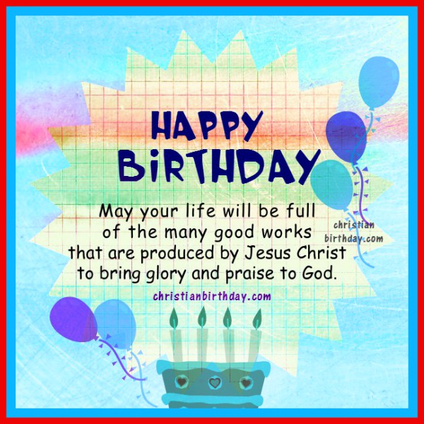 Great Birthday Bible Verses, christian images with nice promises of God, celebrate your happy birthday with these christian cards by Mery Bracho.