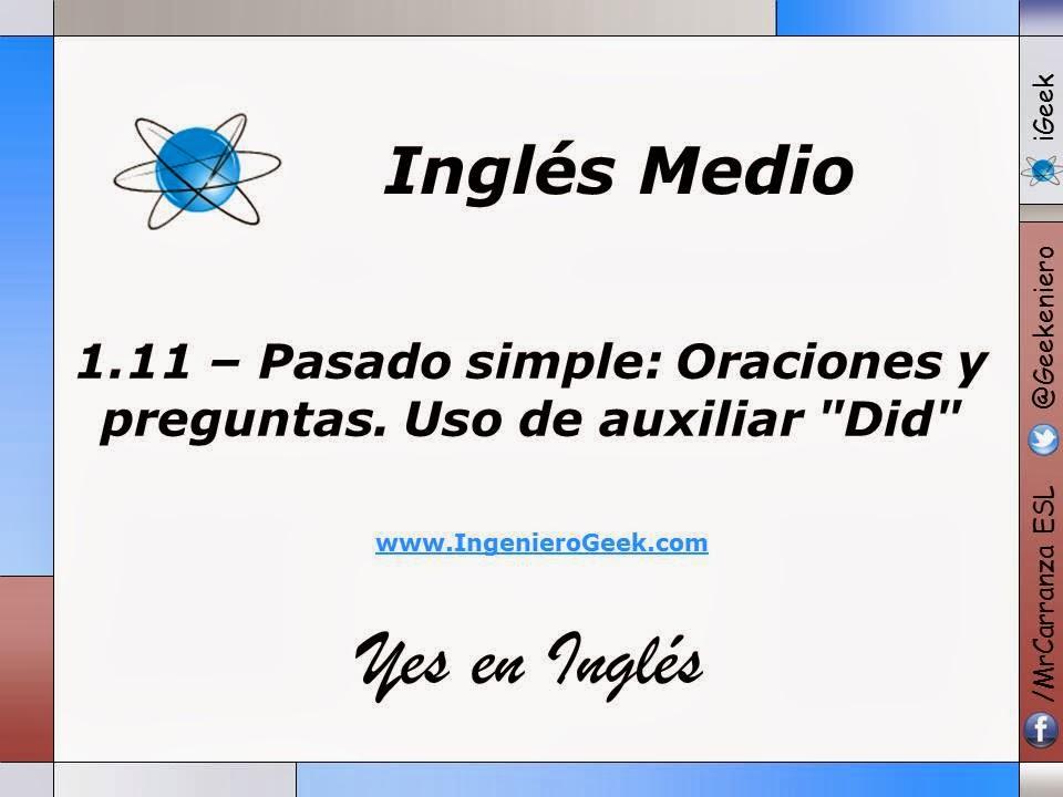 Igeek 1 11 Pasado Simple Oraciones Y Preguntas Uso De