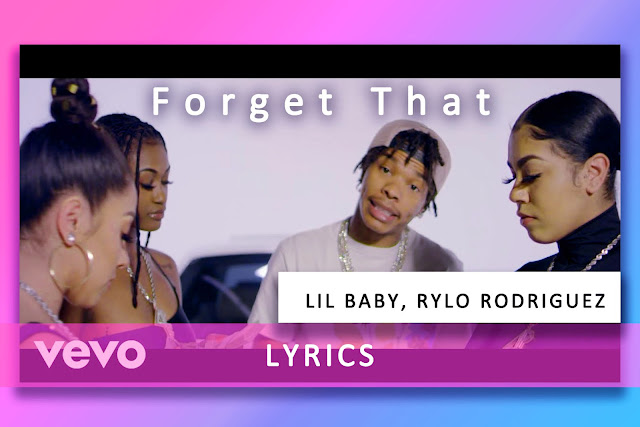 Forget That song Lyrics and Karaoke by Lil Baby and Rylo Rodriquez