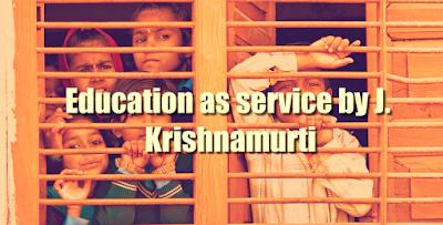 Education as service by J. Krishnamurti