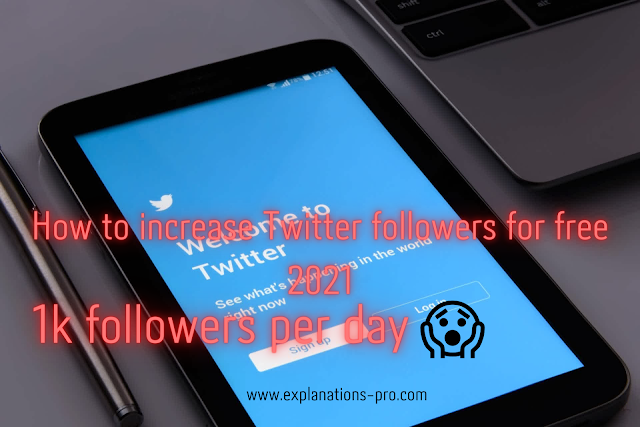 How to increase Twitter followers for free 2021