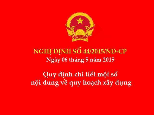 Nghị định số 44/2015/NĐ-CP ngày 06/5/2015 của Chính phủ
