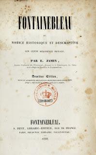 « Fontainebleau ou notice historique & descriptive sur cete résidence royale. » Étienne Jamin, 1838.