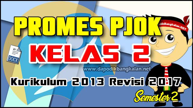 Promes PJOK Kelas 2 Kurikulum 2013 Revisi 2017