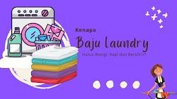 Kenapa Baju Laundry Harus Wangi, Bersih dan Rapi