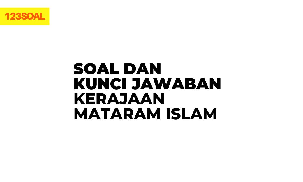 pertanyaan sulit soal pilihan ganda dan essay tentang kerajaan mataram, peninggalan kerajaan mataram islam pdf