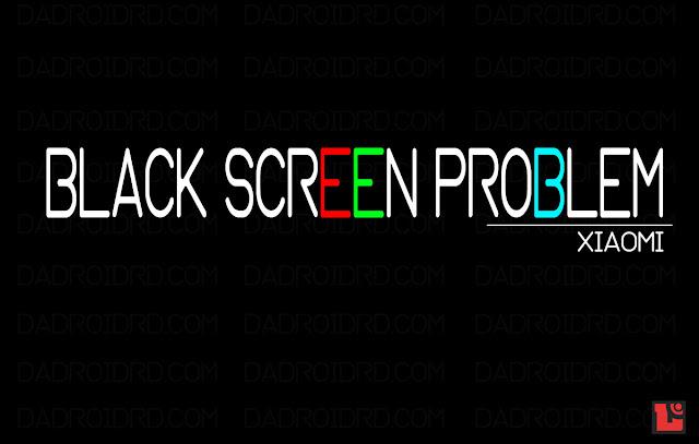 Xiaomi dan Redmi Muncul Layar Hitam, Cara atasi Black Screen di Xiaomi dan Redmi, Muncul layar hitam di Xiaomi dan Redmi, Atasi masalah layar hitam di Xiaomi dan Redmi
