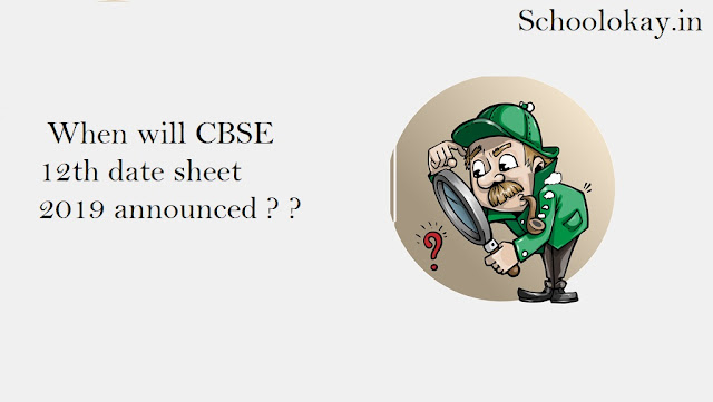 https://www.schoolokay.in/CBSE 12th date sheet 2019