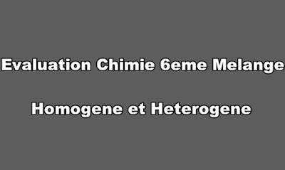 Evaluation Chimie 6eme Melange Homogene et Heterogene