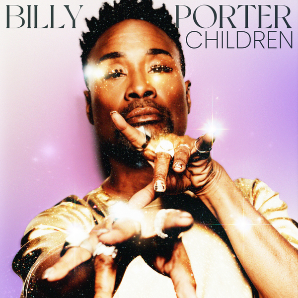 """BILLY PORTER SIGNS TO ISLAND RECORDS & RELEASES DEBUT SINGLE """"CHILDREN"""""""