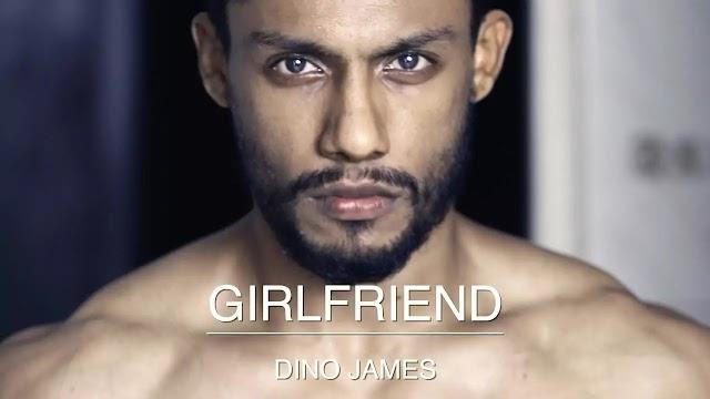 Dino James Girlfriend  Lyrics (FULL) | sound 7 lyrics
