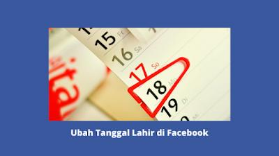 Cara Mengubah atau Mengganti Tanggal Lahir Di Facebook