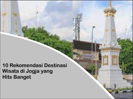 10 Rekomendasi Destinasi Wisata di Jogja yang Hits Banget