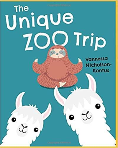 The Unique Zoo Trip by Vannessa Nicholson-Kontus