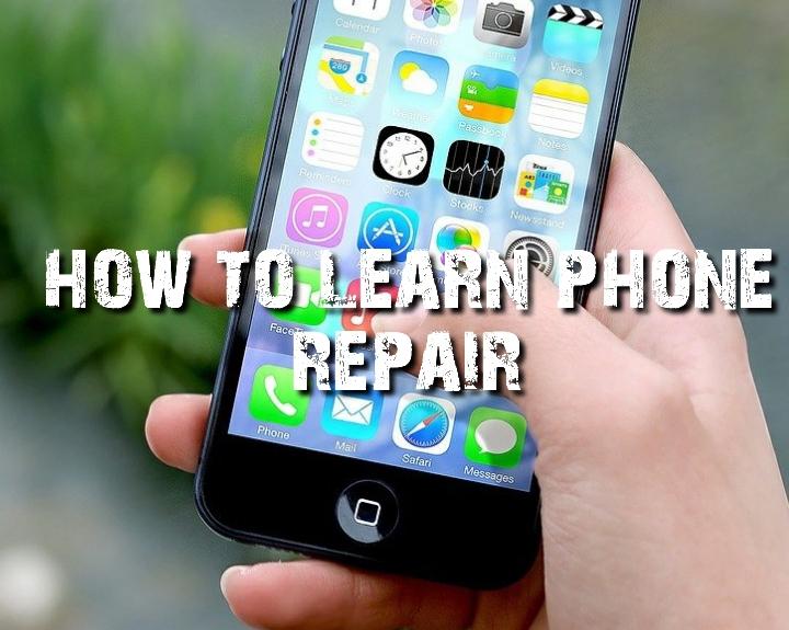 how to learn phone repair