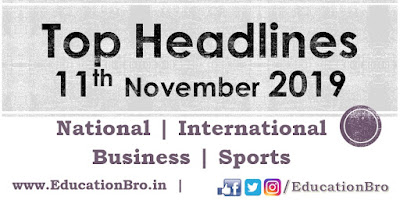 Top Headlines 11th November 2019 EducationBro