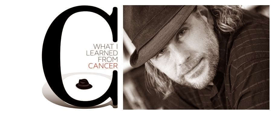 What I Learned From Cancer - by Dennis Maione