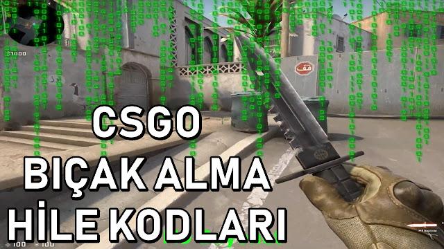 CS:GO BIÇAK ALMA HİLE KODLAR