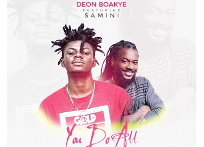 Deon Boakye ft. Samini – You Do All (Mp3 Download)