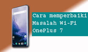 Cara Memperbaiki Masalah Wi-Fi OnePlus 7