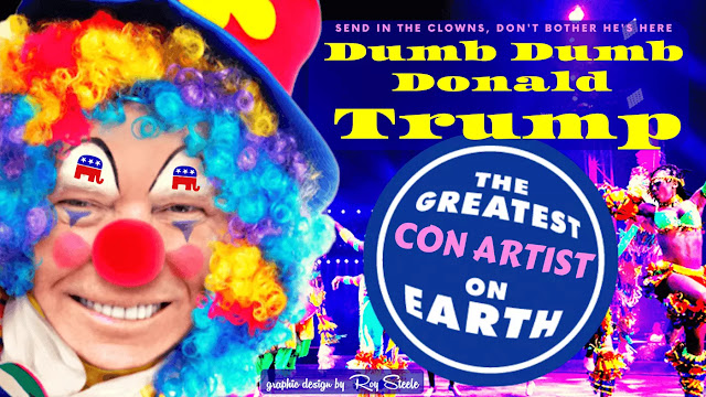 """Donald Trump in clown makeup wearing a multi-colored wig and a red clown nose, in a scene from a circus, with the text """"greatest con artist on earth""""."""