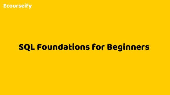 SQL Foundations for Beginners