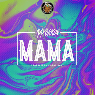 "Audio & Video: Mayorkun - ""Mama"""